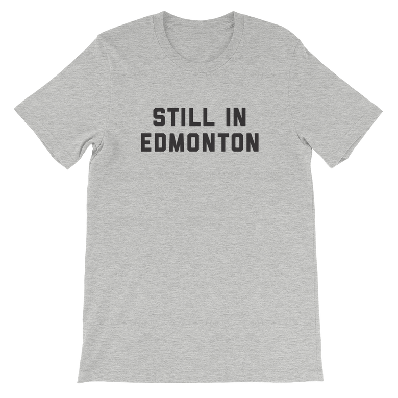 Image of STILL IN EDMONTON SHIRT