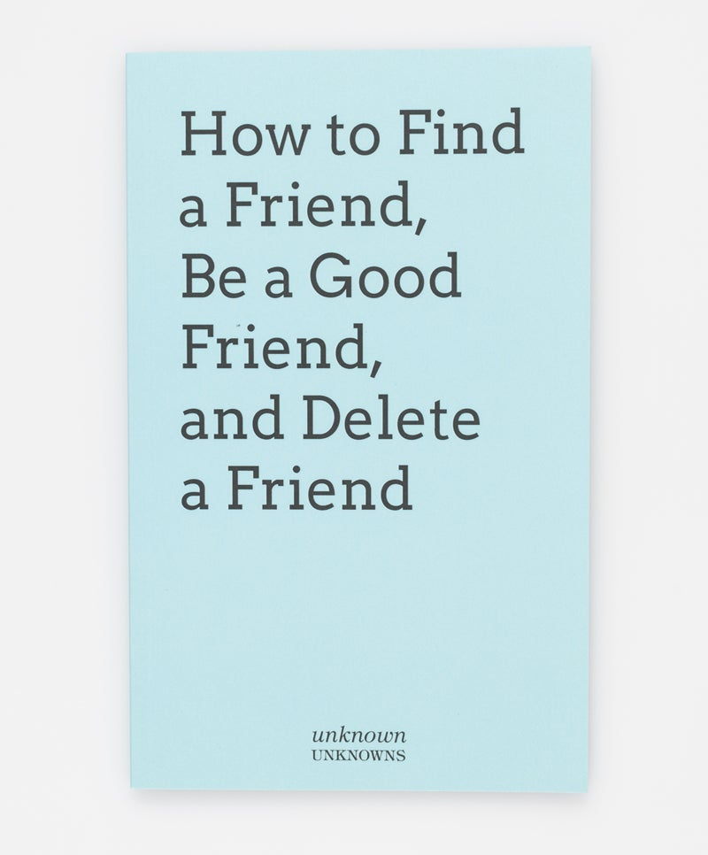 Image of How to Find a Friend, Be a Good Friend and Delete a Friend