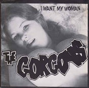 "Image of 7""  The Gorgons : I Want My Woman."
