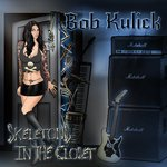 Image of BOB KULICK - Skeletons in the Closet
