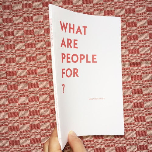 Image of WHAT ARE PEOPLE FOR? Anna McCarthy