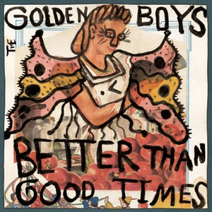 Image of The Golden Boys - Better Than Good Times LP (12XU 099-1)