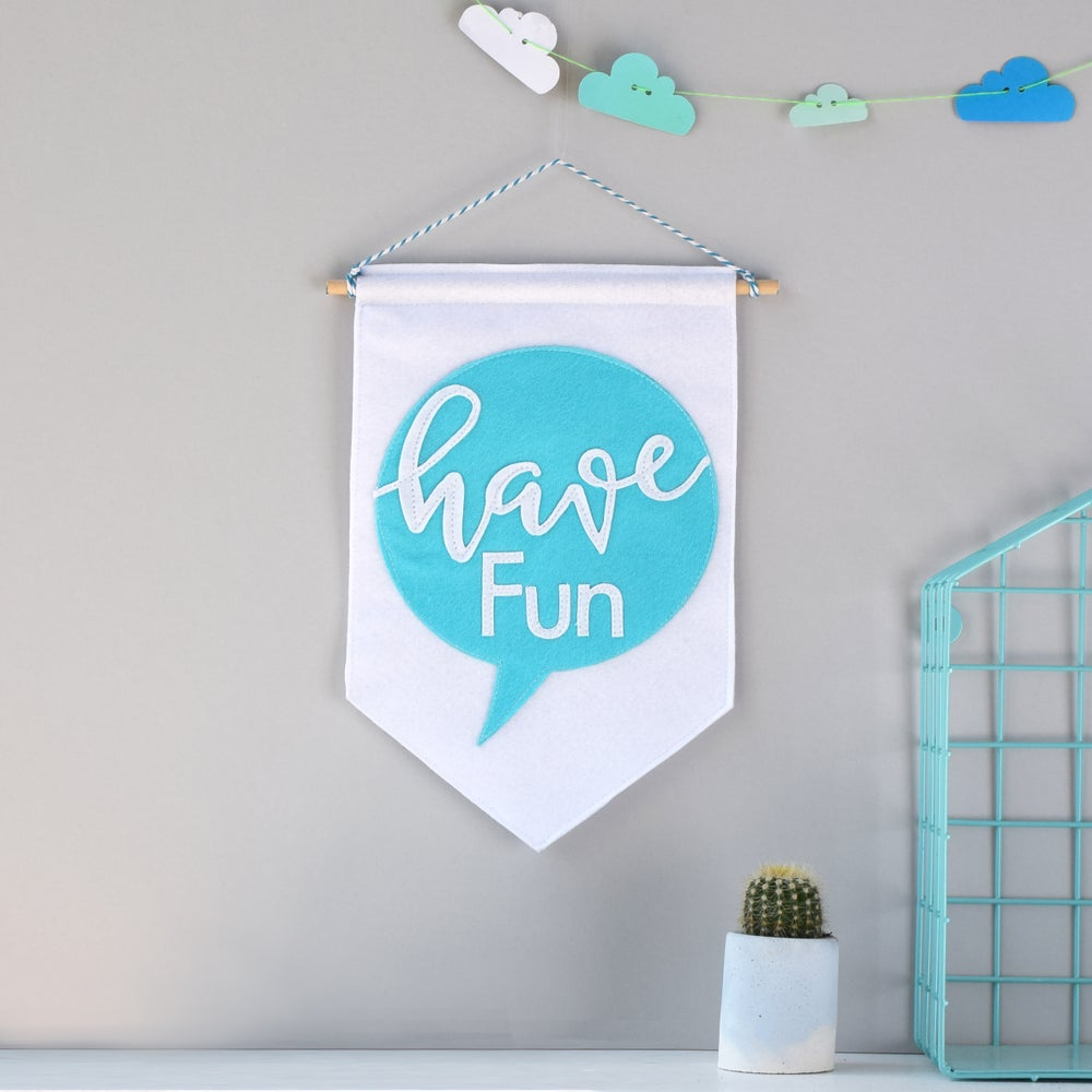 Image of Have Fun Wall Banner by House of Hooray
