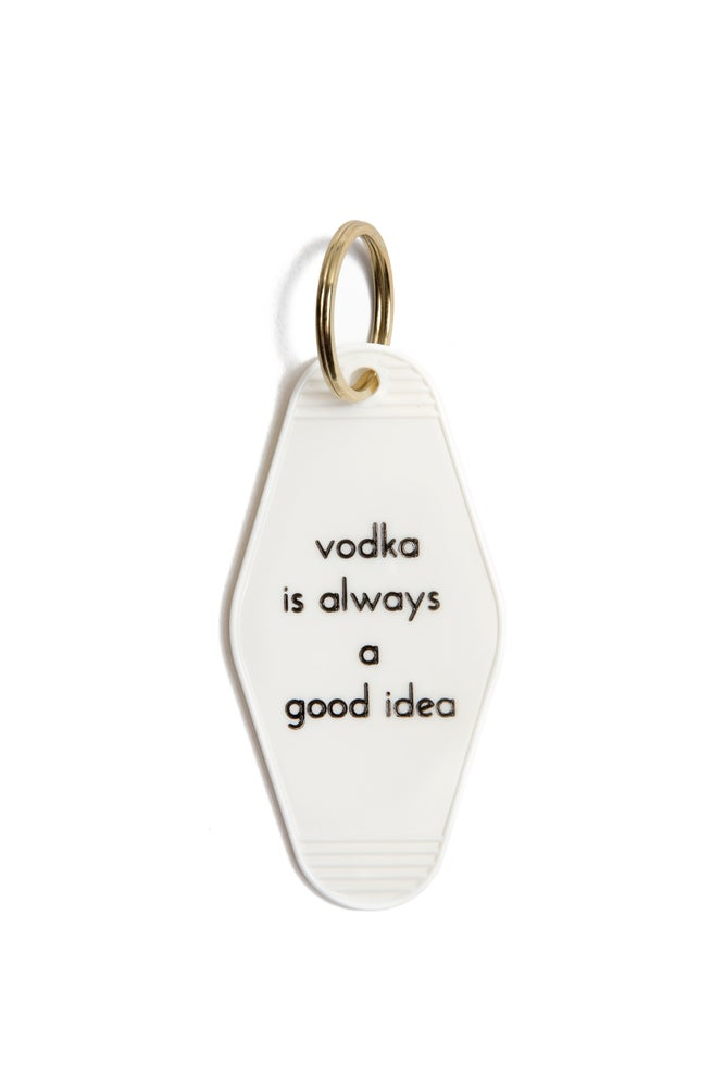 Image of vodka is always a good idea keytag