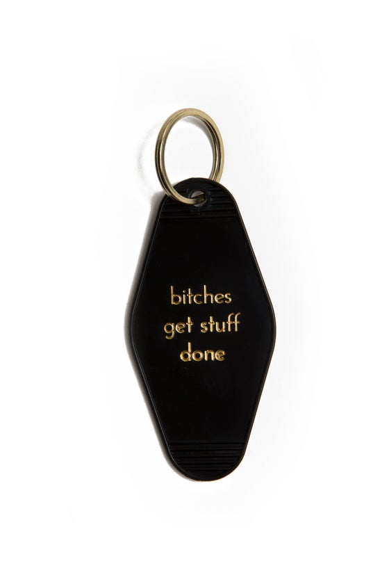 Image of bitches get stuff done keytag