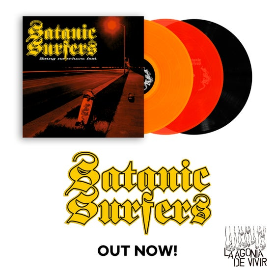 "Image of LADV92 - SATANIC SURFERS ""going nowhere fast"" LP REISSUE"