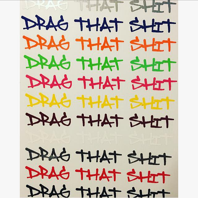 "Image of ""Drag That Shit"" Decal"