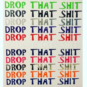 "Image of ""Drop That Shit"" Decal"
