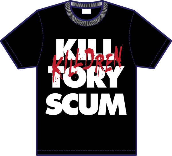 Image of Killdren - Kill Tory Scum - T-Shirt
