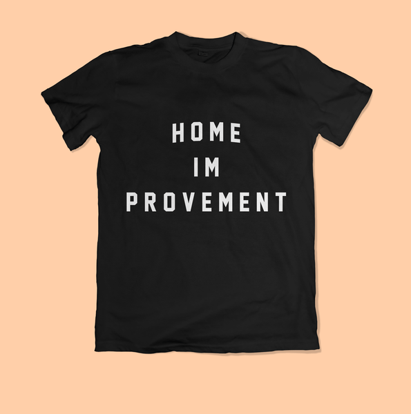 Image of Home im Provement Shirt