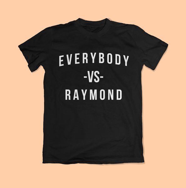 Image of Everybody vs Raymond T shirt
