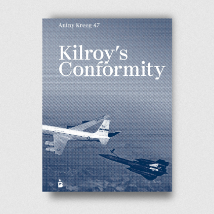 Image of Kilroy's Conformity ; Antny Kreeg 47