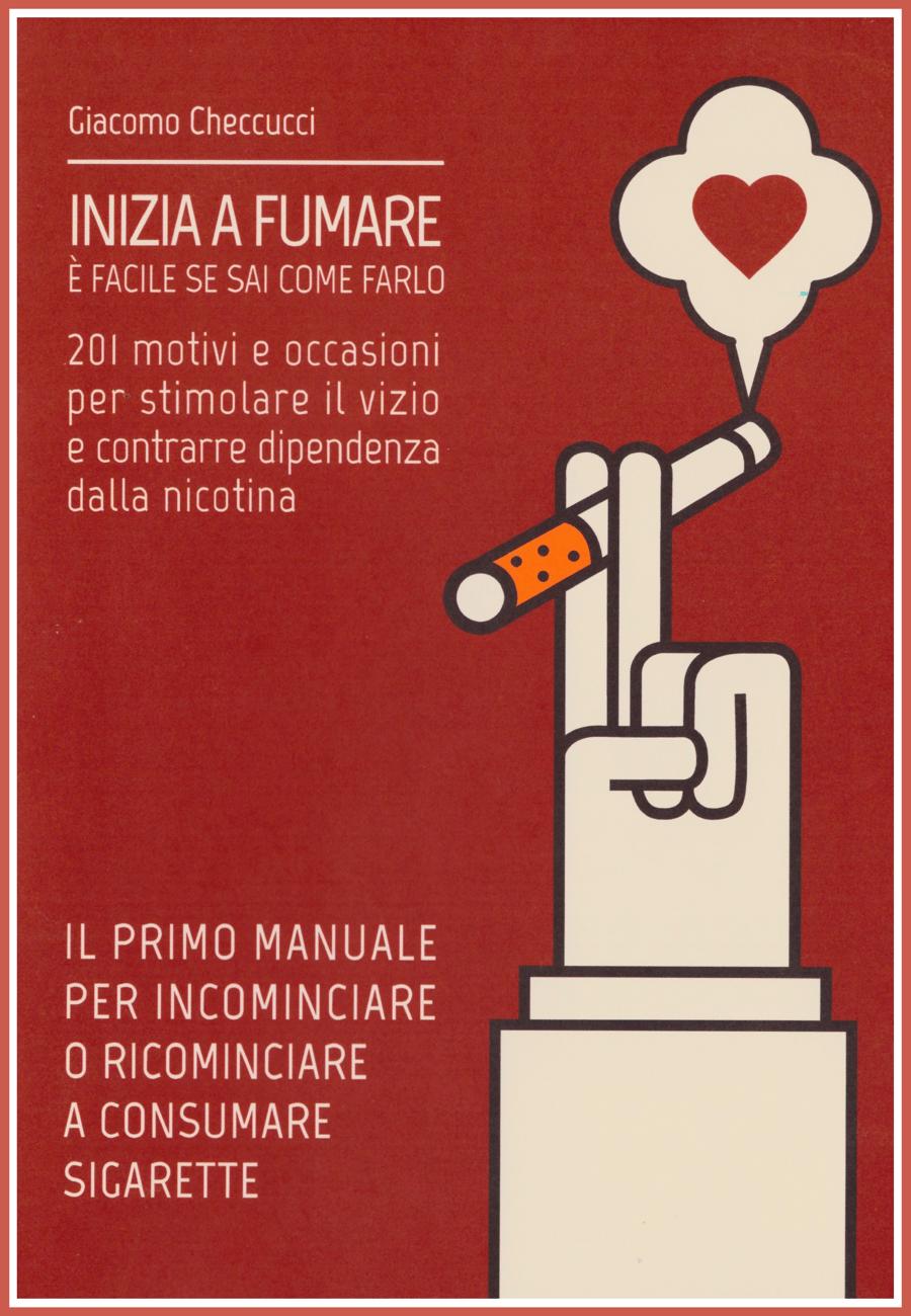 Image of INIZIA A FUMARE - è facile se sai come farlo
