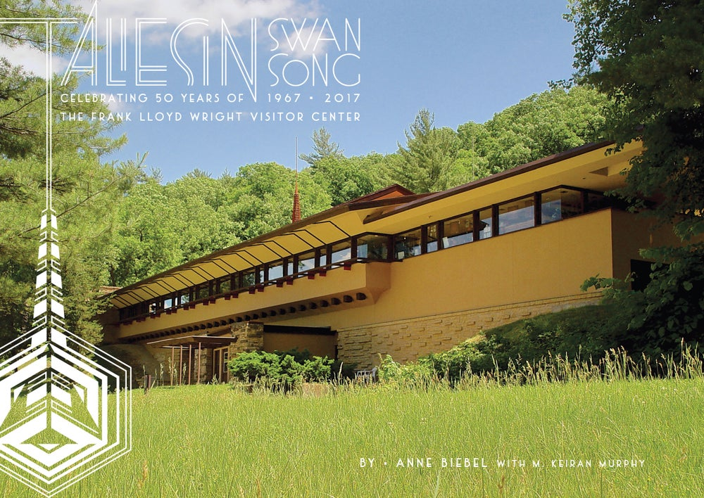 Image of Taliesin Swan Song: Celebrating 50 Years of The Frank Lloyd Wright Visitor Center