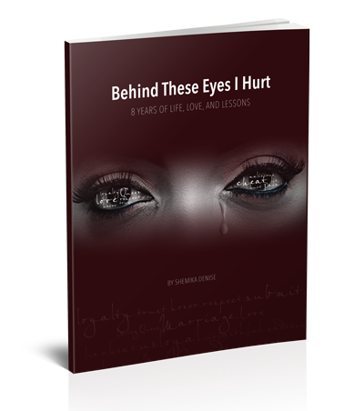 Image of Behind These Eyes I Hurt: 8 Years Of Love, Life, And Lessons Book
