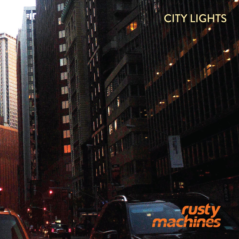 Image of City Lights EP by Rusty Machines