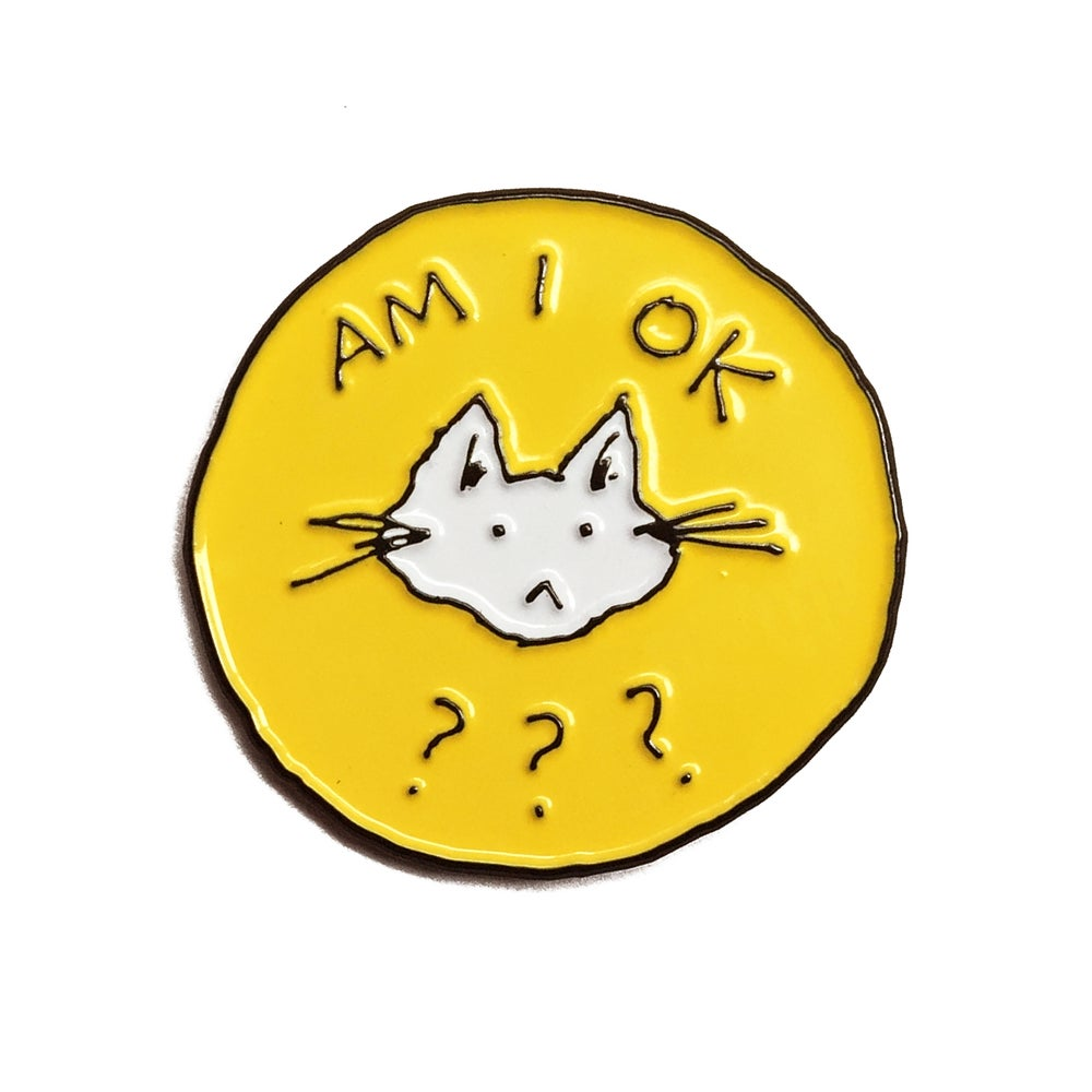 Image of Am I ok??? Enamel pin