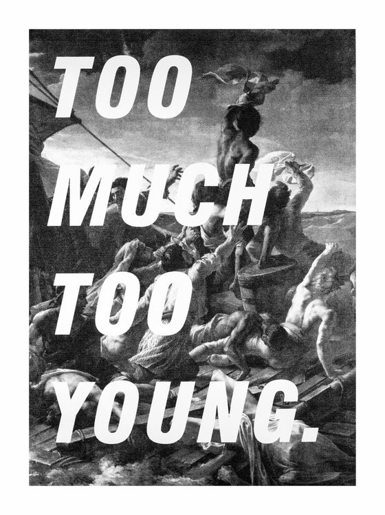 Image of Too Much Too Young - By Jono Boyle