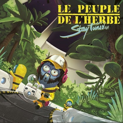 Image of LE PEUPLE DE L'HERBE - Stay Tuned - 2 LP