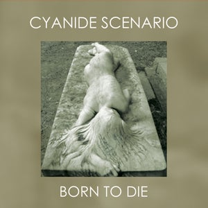Image of CYANIDE SCENARIO Born To Die MLP *repress soon*