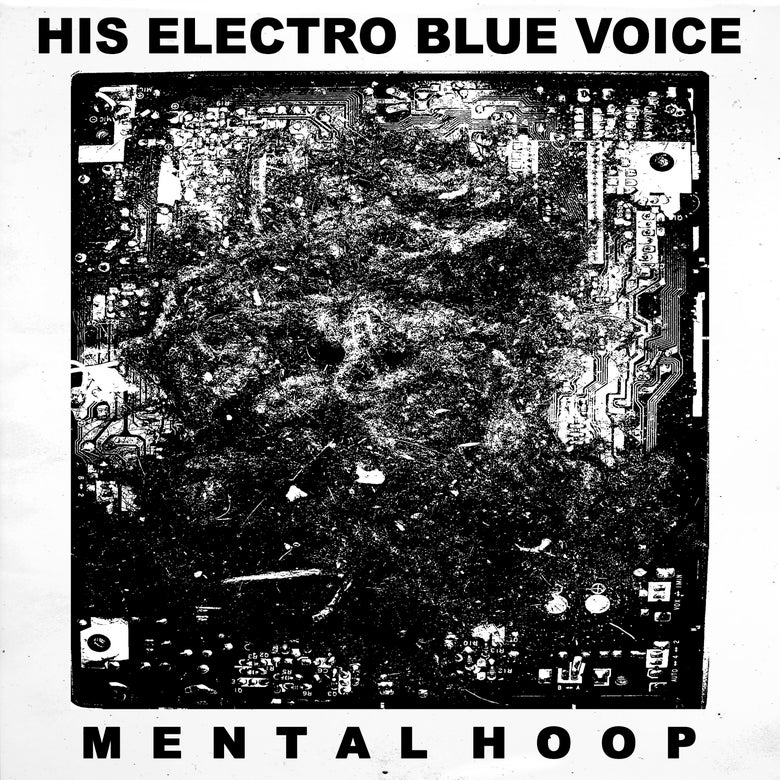 Image of His Electro Blue Voice - Mental Hoop LP (MDR020)