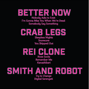 Image of Better Now/Crab Legs/REI Clone/smith+robot Split Vinyl