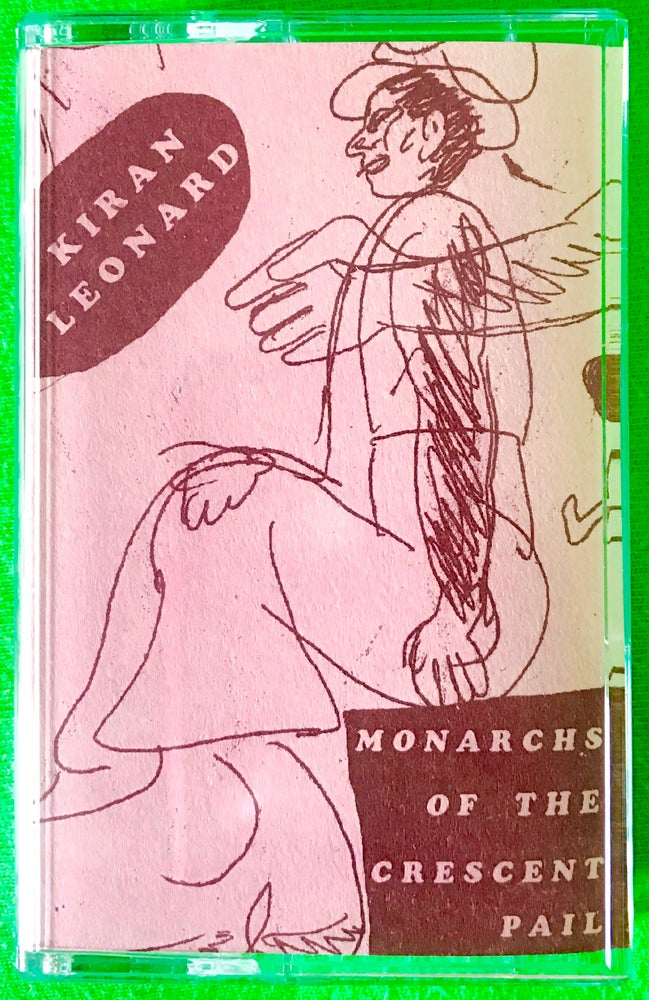Image of KIRAN LEONARD <br> 'Monarchs of The Crescent Pail' <br> cassette