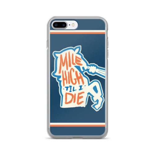 Image of Mile High Til I Die iPhone Case -Including iPhone X