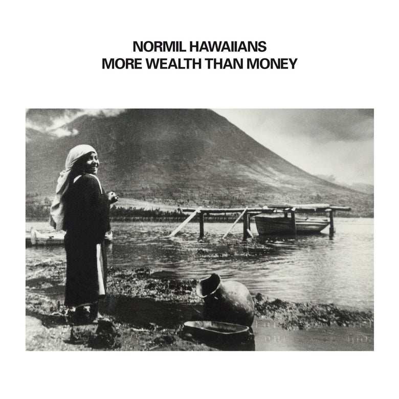 Image of NORMIL HAWAIIANS - 'More Wealth Than Money'