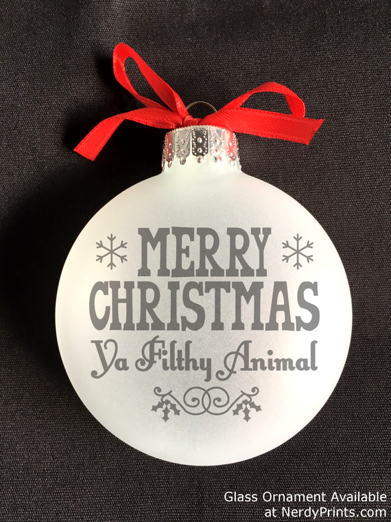 "Image of ""Merry Christmas, Ya Filthy Animal!"" Glass Christmas Ornament"