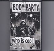 Image of Body Party - Who Is Cool