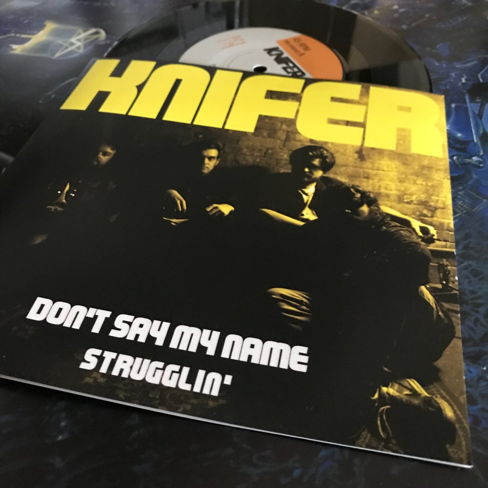 Image of Knifer - Don't Say My Name/Strugglin 7""