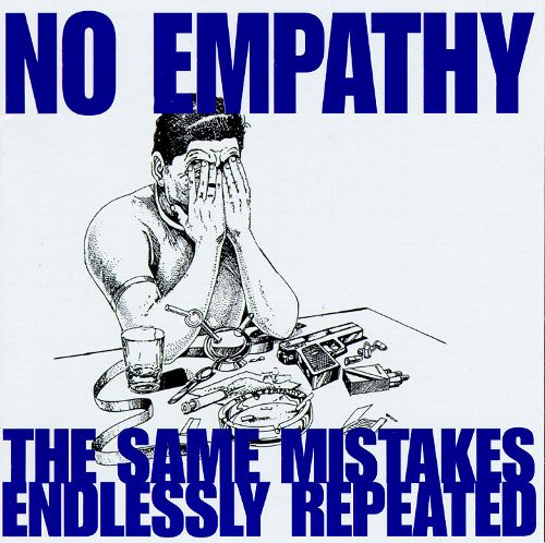 "Image of No Empathy ""The Same Mistakes Endlessly Repeated"" CD"
