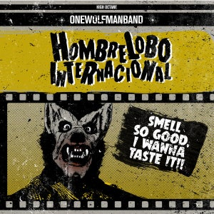 "Image of 7"" EP  Hombre Lobo Internacional : Smell So Good I Wanna Taste It +3"