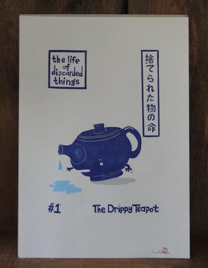 Image of The Life of Discarded Things - 'No. 1 The Drippy Teapot'