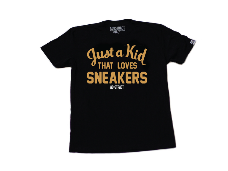 """JUST A KID THAT LOVES SNEAKERS """"WHITE OR BLACK/GOLD"""" TSHIRT"""