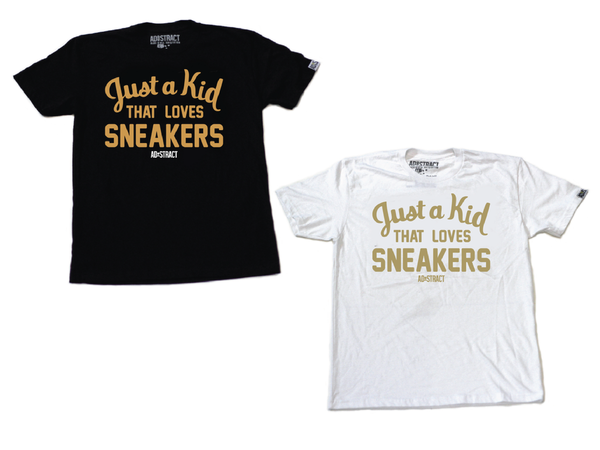 "Image of JUST A KID THAT LOVES SNEAKERS ""WHITE OR BLACK/GOLD"" TSHIRT & HOODY"