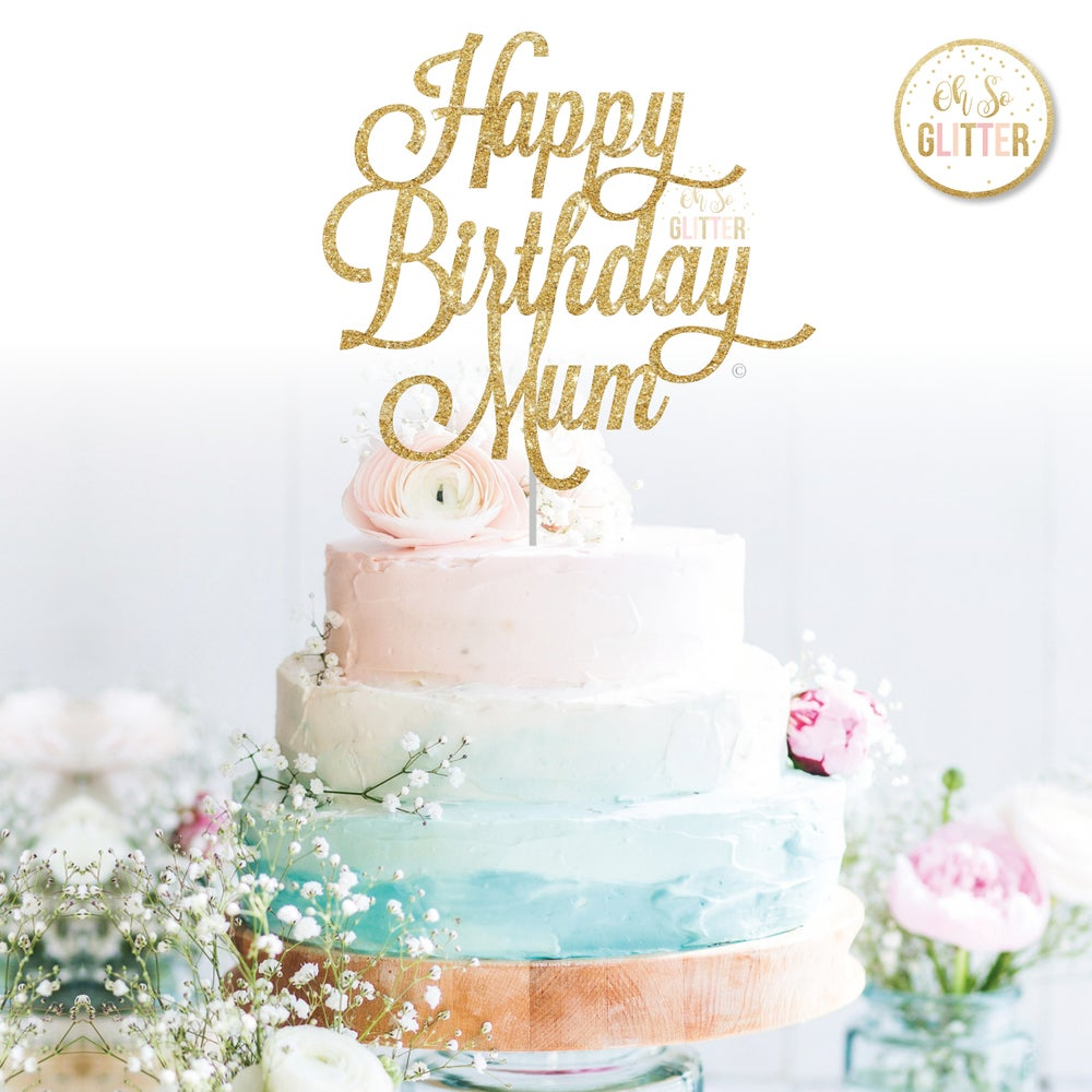 Image of Happy Birthday Mum cake topper