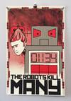 The Robots Kill Many