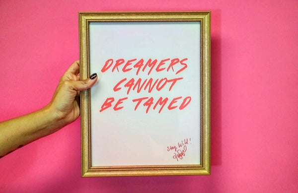 Image of Dreamers Cannot Be Tamed Print