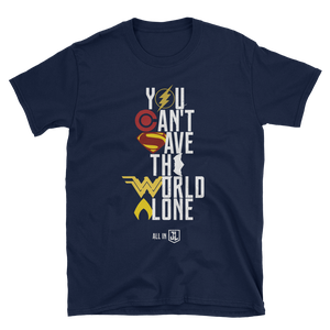 Image of Justice League - You Can't Save the World Alone Premium (Short-Sleeve Unisex T-Shirt)