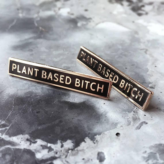 Image of Plant Based Bitch Lapel Pin