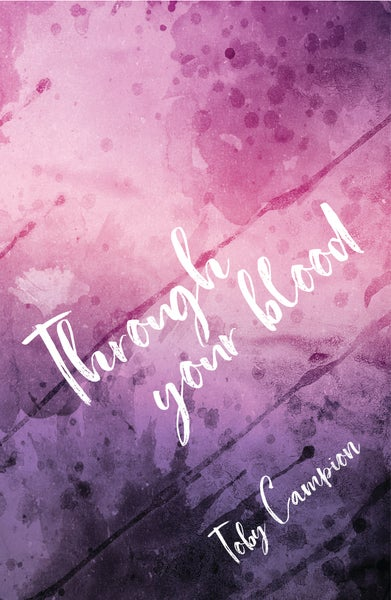Image of Through your blood by Toby Campion