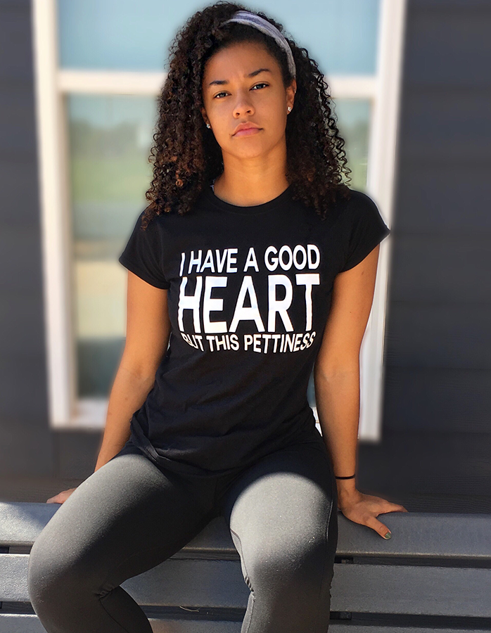 I have a good heart but this pettiness (Women's) T-shirt