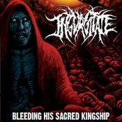 Image of Ingurgitate - Bleeding His Sacred Kingship