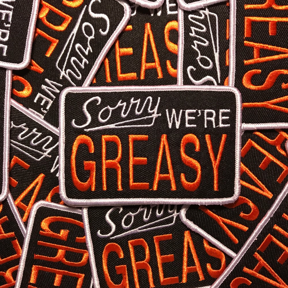 Image of SORRY WE'RE GREASY patch