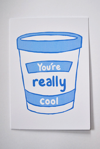 Image of You're Really Cool