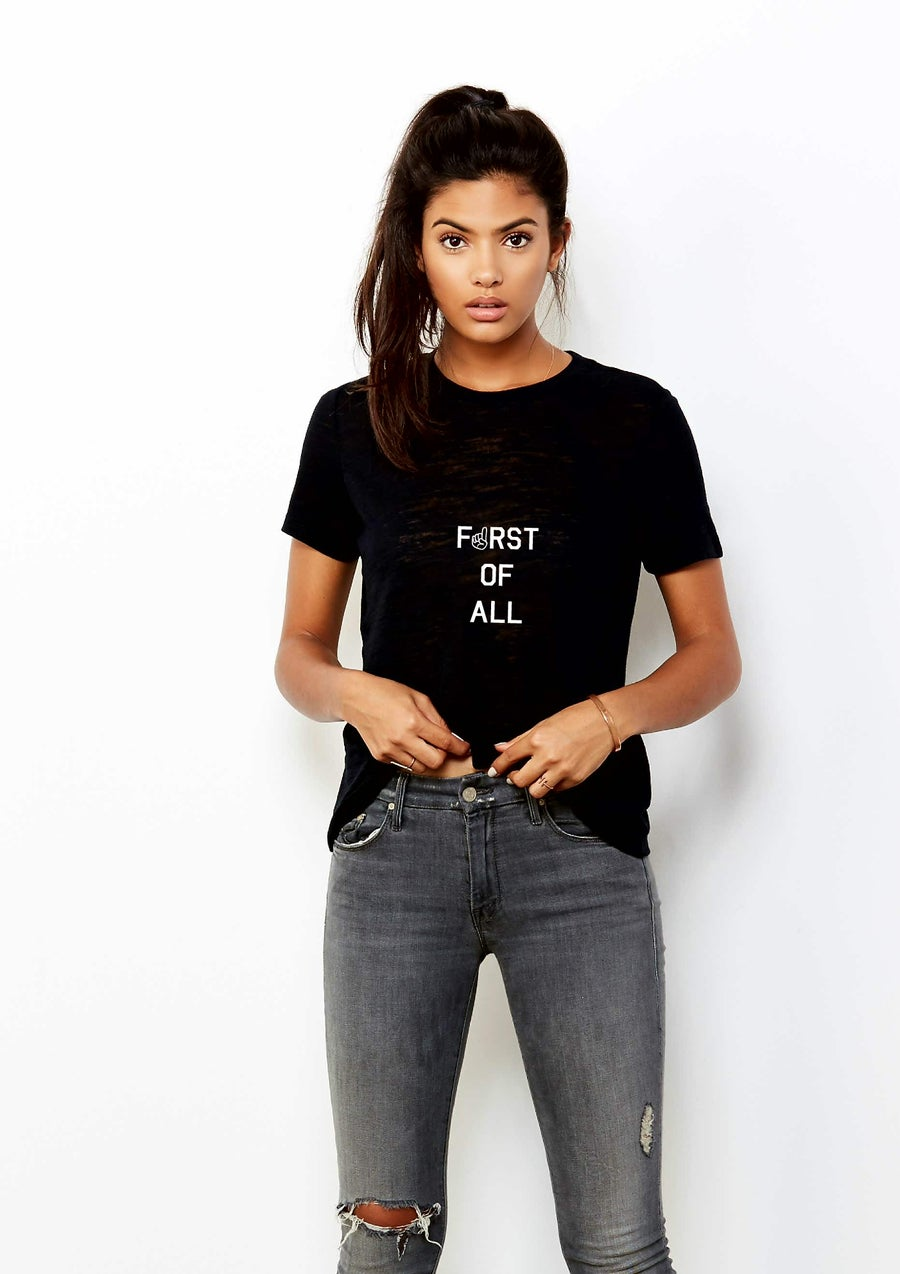 Image of First Of All - tee