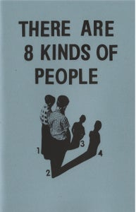 Image of There Are 8 Kinds Of People (zine)