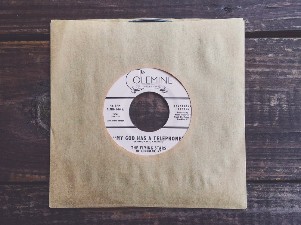 "The Flying Stars of Brooklyn, NY - My God Has A Telephone b/w Live On (7"")"